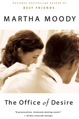 The Office of Desire, a novel by Martha Moody