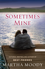 Sometimes Mine, a novel by Martha Moody