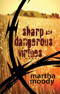 Sharp and Dangerous Virtues, a novel by Martha Moody